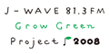 J-WAVE Grow Green Project 2008